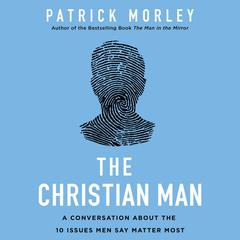 The Christian Man by Patrick Morley audiobook