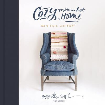Cozy Minimalist Home by Myquillyn Smith audiobook