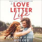 A Love Letter Life by  Jeremy Roloff audiobook