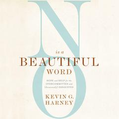 No Is a Beautiful Word by Kevin G. Harney audiobook