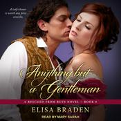 Anything but a Gentleman by  Elisa Braden audiobook