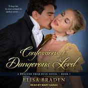 Confessions of a Dangerous Lord by  Elisa Braden audiobook