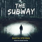 The Subway by  Dustin Stevens audiobook