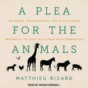 A Plea for the Animals by  Matthieu Ricard audiobook
