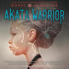 Akata Warrior by Nnedi Okorafor audiobook