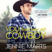You Had Me at Cowboy by  Jennie Marts audiobook