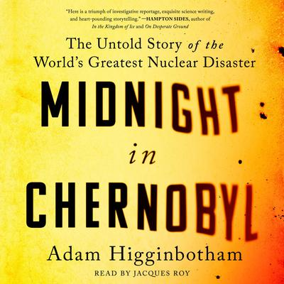 Midnight in Chernobyl by Adam Higginbotham audiobook