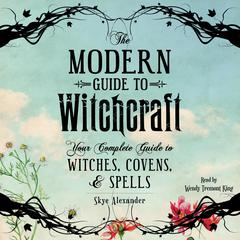 The Modern Guide to Witchcraft by Skye Alexander audiobook