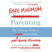 Bare Minimum Parenting by  James Breakwell audiobook