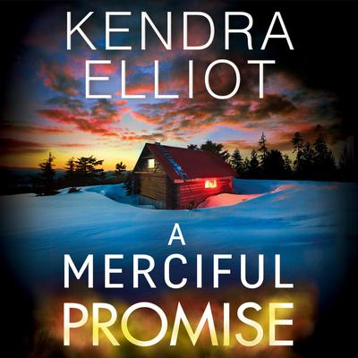 A Merciful Promise by Kendra Elliot audiobook