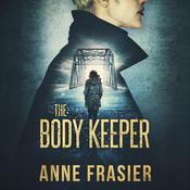 The Body Keeper by  Anne Frasier audiobook