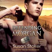 Defending Morgan by  Susan Stoker audiobook