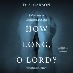 How Long, O Lord? Second Edition