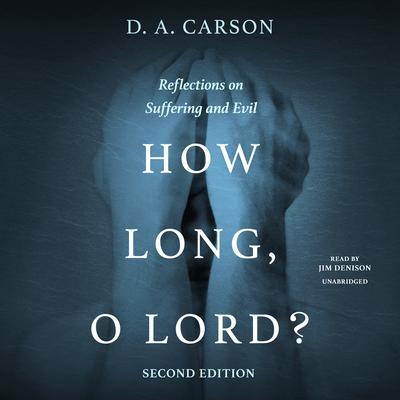 How Long, O Lord? Second Edition by D. A. Carson audiobook