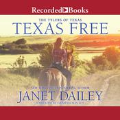 Texas Free by  Janet Dailey audiobook