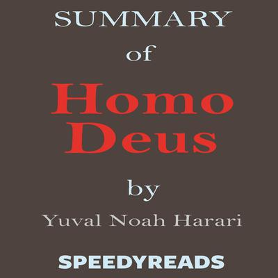 Summary of Homo Deus by SpeedyReads  audiobook
