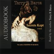 Secrets Kept by  Terry R. Barca audiobook