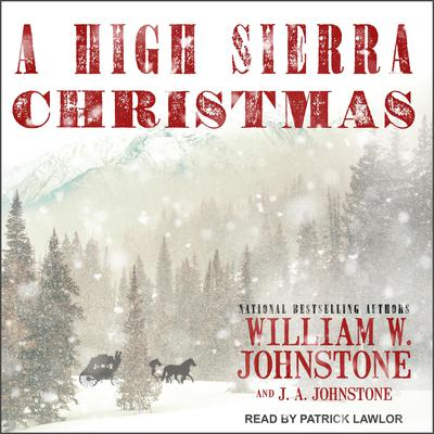 A High Sierra Christmas by J. A. Johnstone audiobook
