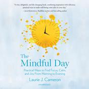 The Mindful Day by  Laurie J. Cameron audiobook