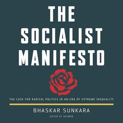 The Socialist Manifesto by Bhaskar Sunkara audiobook