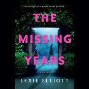 The Missing Years by  Lexie Elliott audiobook