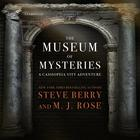 The Museum of Mysteries by Steve Berry, M. J. Rose