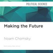 Making the Future by  Noam Chomsky audiobook