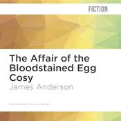 The Affair of the Bloodstained Egg Cosy by  James Anderson audiobook
