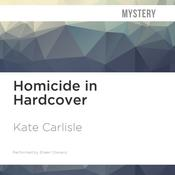 Homicide in Hardcover by  Kate Carlisle audiobook