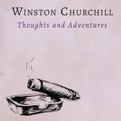 Thoughts and Adventures by  Sir Winston Churchill audiobook