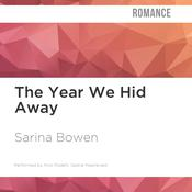 The Year We Hid Away by  Sarina Bowen audiobook
