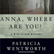 Anna, Where Are You? by  Patricia Wentworth audiobook
