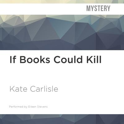 If Books Could Kill by Kate Carlisle audiobook
