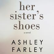 Her Sister's Shoes by  Ashley Farley audiobook