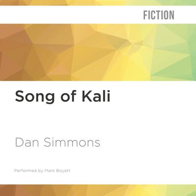 Song of Kali by Dan Simmons audiobook