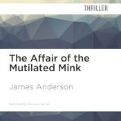 The Affair of the Mutilated Mink by  James Anderson audiobook