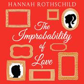 The Improbability of Love by  Hannah Rothschild audiobook