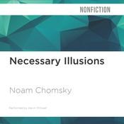 Necessary Illusions by  Noam Chomsky audiobook