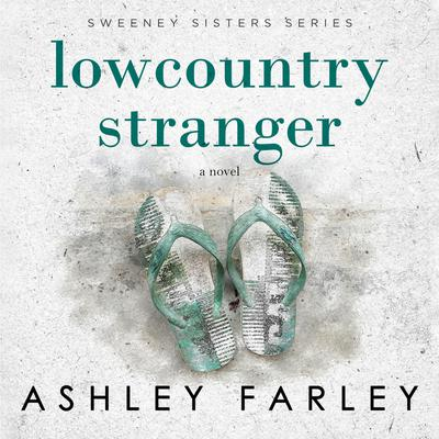 Lowcountry Stranger by Ashley Farley audiobook