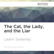 The Cat, the Lady, and the Liar by  Leann Sweeney audiobook