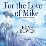 For the Love of Mike by  Rhys Bowen audiobook