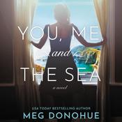 You, Me, and the Sea by  Meg Donohue audiobook