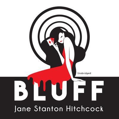 Bluff by Jane Stanton Hitchcock audiobook