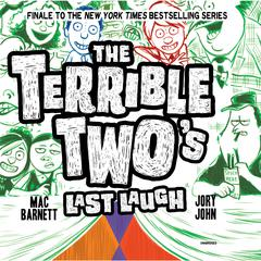 The Terrible Two's Last Laugh by Mac Barnett audiobook