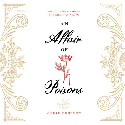 An Affair of Poisons by Addie Thorley audiobook
