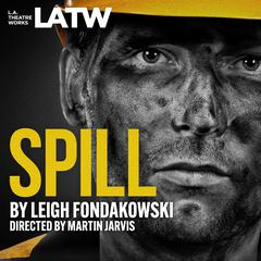 Spill by Leigh Fondakowski audiobook