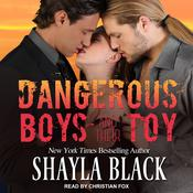 Dangerous Boys and their Toy by  Shayla Black audiobook