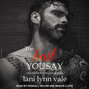 The Hail You Say by  Lani Lynn Vale audiobook