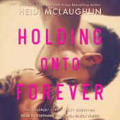 Holding Onto Forever by  Heidi McLaughlin audiobook