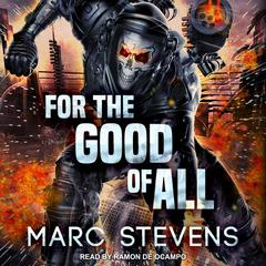 For the Good of All by Marc Stevens audiobook